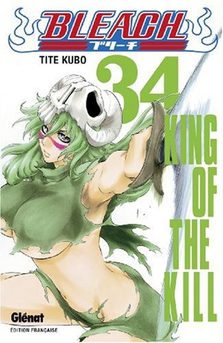 Bleach - Tome 34: King of the kill