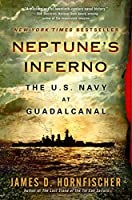 Neptune's Inferno: The U.S. Navy at Guadalcanal by James D. Hornfischer(2012-03-06)
