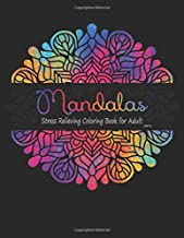 Mandala Coloring Book For Adults: Over 100 Large Print Beautiful Designs For Stress Relieving, Fun, Calm and Relaxation ! (Volume1)