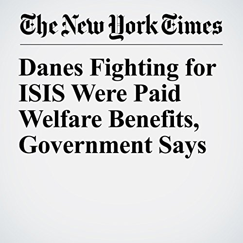Danes Fighting for ISIS Were Paid Welfare Benefits, Government Says copertina