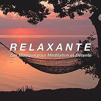 Relaxante - Zen Musique pour Meditation et Détente