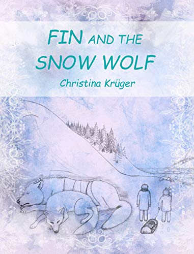 Fin and the Snow Wolf (English Edition)