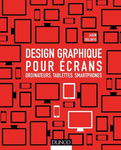 Design graphique pour écrans - Ordinateurs, tablettes, smartphones: Ordinateurs, tablettes, smartphones