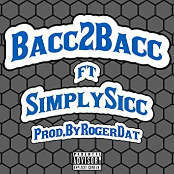 Bacc 2 Bacc (feat. Simply Sicc)