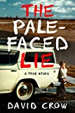 the devil in me - The Pale-Faced Lie: A True Story