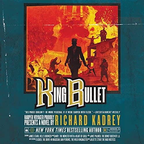 King Bullet Audiobook By Richard Kadrey cover art