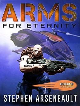 ARMS For Eternity: (Book 8) by [Stephen Arseneault, Elizabeth Mackey]