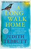 A Long Walk Home: One Woman's Story of Kidnap, Hostage, Loss - and Survival by Judith Tebbutt(2014-01-02)