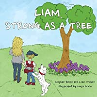 Liam, Strong as a Tree