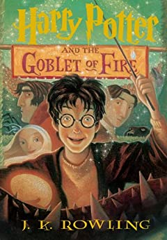 Harry Potter and the Goblet of Fire (Harry Potter, Book 4) by [J.K. Rowling]