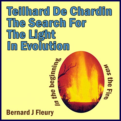 Teilhard de Chardin: The Search for the Light in Evolution cover art