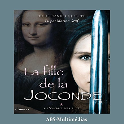 À l'ombre des rois     La fille de la Joconde 1              By:                                                                                                                                 Christiane Duquette                               Narrated by:                                                                                                                                 Marina Graf                      Length: 10 hrs and 36 mins     Not rated yet     Overall 0.0