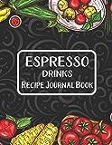 Espresso Drinks Recipe Journal Book: Journal To Write In Favorite Recipes | I Love You Recipe Books | Espresso Drinks Book Gifts | Great Gift For Espresso Drinks Recipes