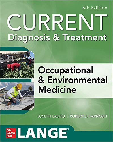 Compare Textbook Prices for CURRENT Diagnosis & Treatment Occupational & Environmental Medicine,  Current Occupational and Environmental Medicine 6 Edition ISBN 9781260143430 by LaDou, Joseph,Harrison, Robert