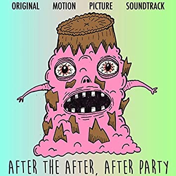 After the After, After Party (Original Motion Picture Soundtrack)