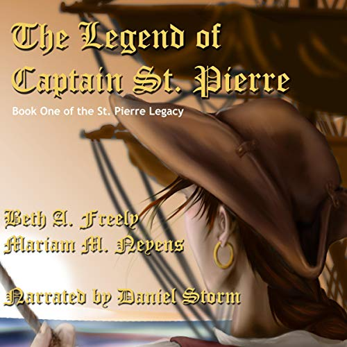 The Legend of Captain St. Pierre Audiobook By Beth A. Freely, Mariam M. Neyens cover art