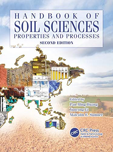 Handbook of Soil Sciences: Properties and Processes, Second Edition: Volume 1