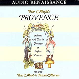 Peter Mayle's Provence: Including 'A Year in Provence' and 'Toujours Provence'                   By:                                                                                                                                 Peter Mayle                               Narrated by:                                                                                                                                 Peter Mayle,                                                                                        Patrick Macnee                      Length: 6 hrs and 5 mins     293 ratings     Overall 4.5