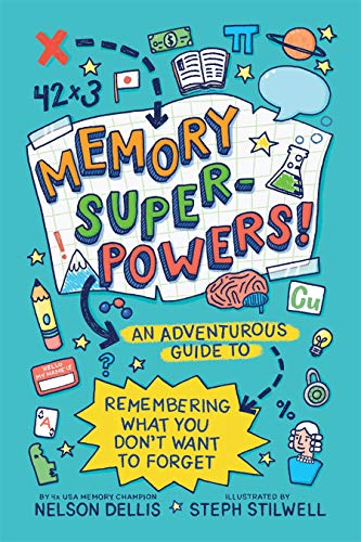 Memory Superpowers!: An Adventurous Guide to Remembering What You Don't Want to Forget: 1