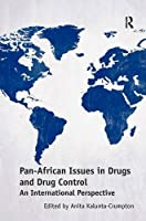 Pan-African Issues in Drugs and Drug Control: An International Perspective
