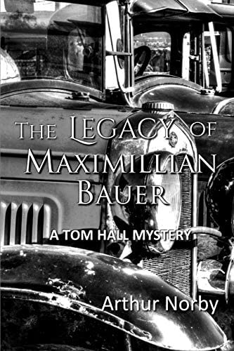 The Legacy of Maximillian Bauer Tom Hall Mystery product image