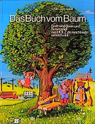 Das Buch vom Baum: Brett und Bank und Besenstiel, aus Holz da macht man wirklich viel (DBV-Bilderbuch-Grossband-Reihe)