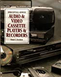 Troubleshooting and Repairing Audio and Video Cassette Players and Recorders