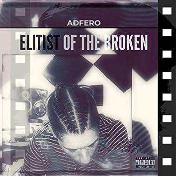 Elitist of the Broken