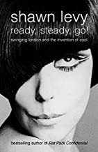Ready, Steady, Go! : Swinging London and the Invention of Cool