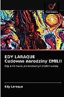 EDY LARAQUE Cudowne narodziny EMILII