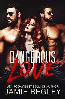 Dangerous Love by [Jamie Begley]