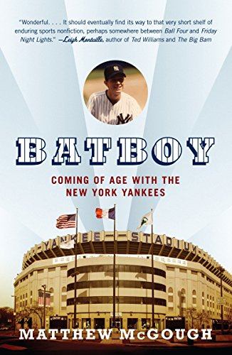 Compare Textbook Prices for Bat Boy: Coming of Age with the New York Yankees Reprint Edition ISBN 9780307278647 by McGough, Matthew