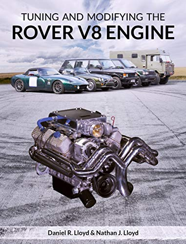 Tuning and Modifying the Rover V8 Engine (English Edition)