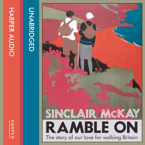 Ramble On                   By:                                                                                                                                 Sinclair McKay                               Narrated by:                                                                                                                                 Jonathan Oliver                      Length: 11 hrs     2 ratings     Overall 3.0