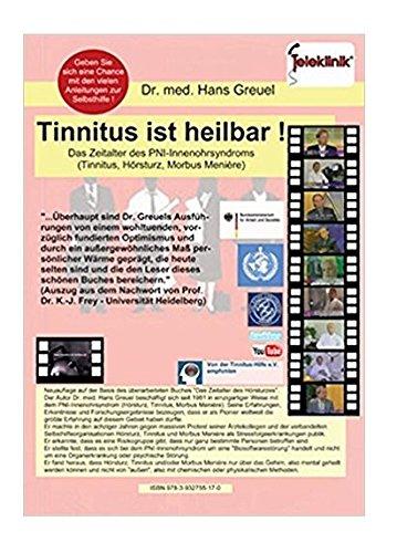 Tinnitus ist heilbar ! Das Zeitalter des PNI-Innenohrsyndroms (Tinnitus, Hörsturz, Morbus Menière)