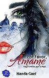 Por Favor, Ámame (2º edición): Saga Unidas por la Red - libro 1