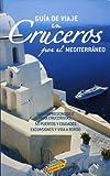 Guía de viaje en crucero por el Mediterráneo (Guías Touring)
