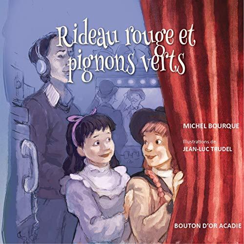 Rideau rouge et pignons verts (French Edition)