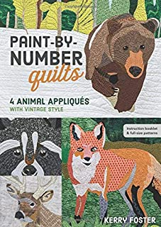 Paint-by-Number Quilts: 4 Animal Appliqués with Vintage Style