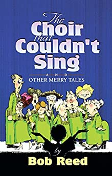 The Choir that Couldn't Sing by [Bob Reed]