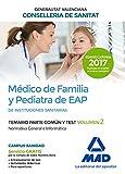 Médico de Familia y Pediatra de EAP de Instituciones Sanitarias de la Conselleria de Sanitat de la Generalitat Valenciana. Temario parte común y test volumen 2. Normativa General e Informática