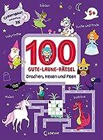 100 Gute-Laune-Raetsel - Drachen, Hexen und Feen: Lernspiel-Sammlung zum Raetseln und Malen fuer Kinder ab 5 Jahre