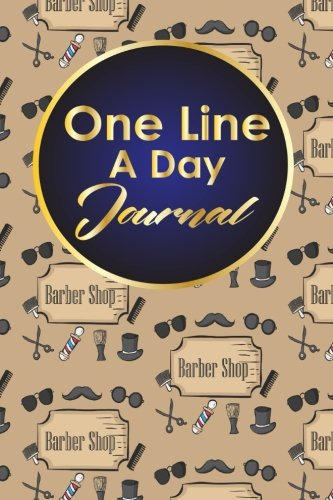 One Line A Day Journal: 5 Year Journal, Moms One Line A Day Five Year Memory Book, A Line A Day 5 Year Journal, One Line A Day Mom Journal, Cute Barbershop Cover: Volume 87