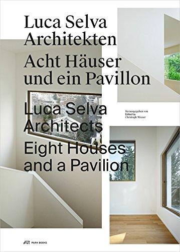 Luca Selva Architekten: Acht Häuser und ein Pavillon: Eight Houses and a Pavilion