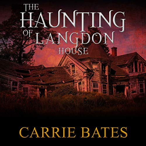 The Haunting of Langdon House                   By:                                                                                                                                 Carrie Bates                               Narrated by:                                                                                                                                 Christopher T. Carley                      Length: 1 hr and 19 mins     2 ratings     Overall 4.0