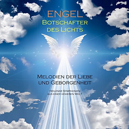 ENGEL - Botschafter des Lichts (Engelsmusik/Engelsklänge) Titelbild