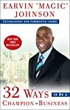"""32 Ways to Be a Champion in Business - Earvin """"Magic"""" Johnson"""