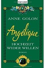 Angélique Hochzeit wider Willen Gebundene Ausgabe