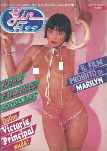 Gin Fizz Rivista erotica Anno 1985 1 novembre n.6. Pamela Prati, Marylin Monroe