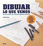 Dibujar lo que vemos: La perspectiva de la Gestalt aplicada al dibujuo (Spanish Edition)